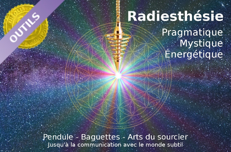 radiesthesie-pragmatique-mystique-energetique-art-du-sourcier-communication-mondes-subtils