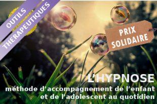 HYPNOSE ENFANT (prix solidaire)